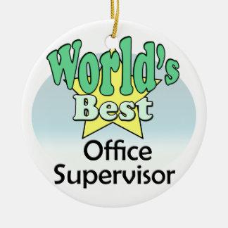 World's best Office Supervisor Ceramic Ornament