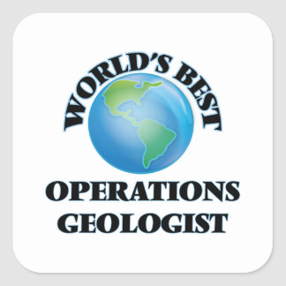 World's Best Operations Geologist Square Sticker