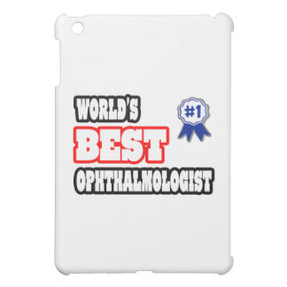 World's Best Ophthalmologist iPad Mini Case