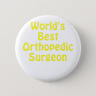 Worlds Best Orthopedic Surgeon Button