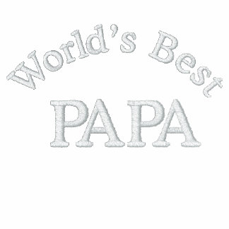 Worlds Best Papa Embroidered Shirt