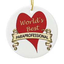 World's Best Paraprofessional Ceramic Ornament
