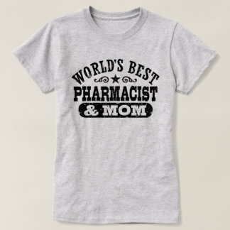 World's Best Pharmacist And Mom T-Shirt