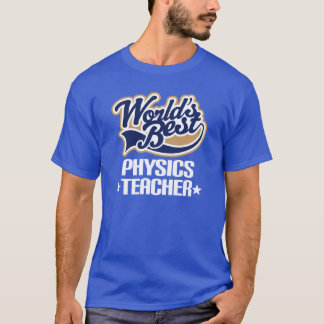 World's Best Physics Teacher T-shirt