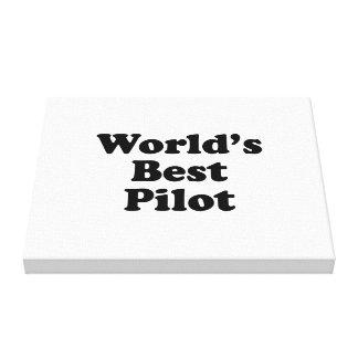World's Best Pilot Stretched Canvas Prints