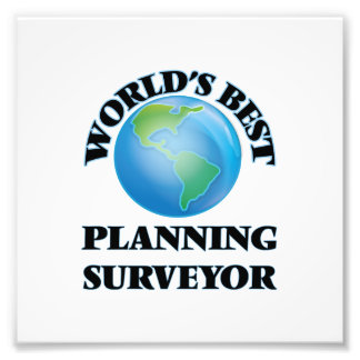 World's Best Planning Surveyor Photograph