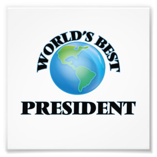 World's Best President Photographic Print