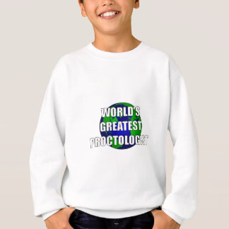 World's Best Proctologist Sweatshirt