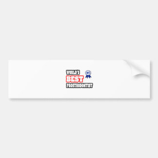 World's Best Prosthodontist Car Bumper Sticker