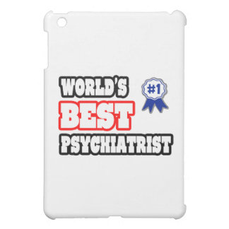 World's Best Psychiatrist iPad Mini Case