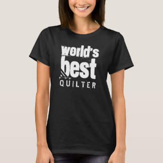 World's Best QUILTER  Grunge Style Letters T-Shirt
