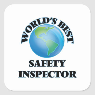 World's Best Safety Inspector Square Stickers