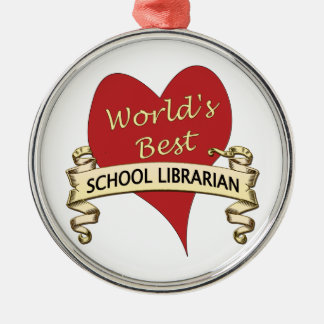 World's Best School Librarian Metal Ornament