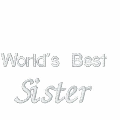 world's best sister embroidered white  jacket. embroidered hoody