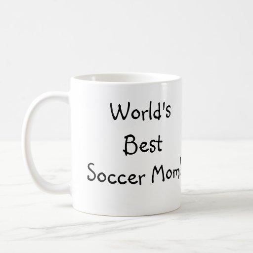 World's Best Soccer Mom! Classic White Coffee Mug