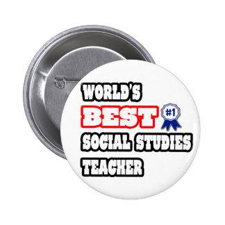 World's Best Social Studies Teacher Pinback Button