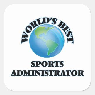 World's Best Sports Administrator Square Sticker