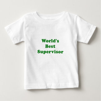 Worlds Best Supervisor Baby T-Shirt