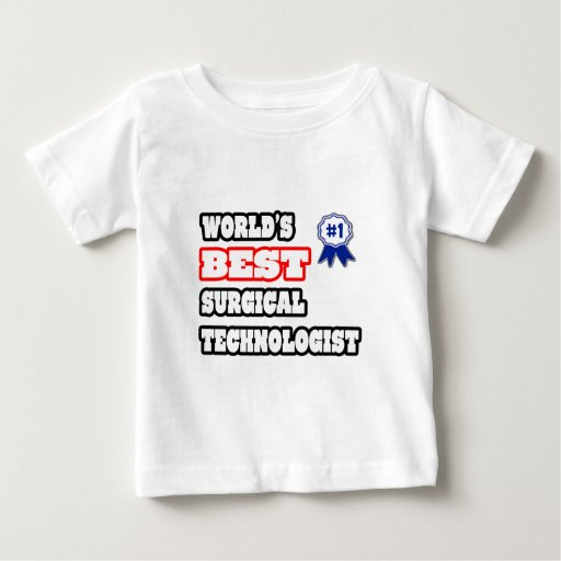 World's Best Surgical Technologist T-shirts
