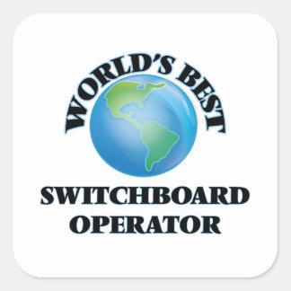 World's Best Switchboard Operator Square Sticker