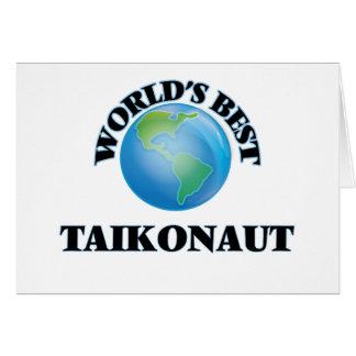 World's Best Taikonaut Greeting Card