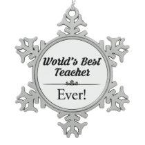 World's Best Teacher Ever Snowflake Pewter Christmas Ornament