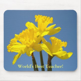 World's Best Teacher! mousepad Teachers Daffodils