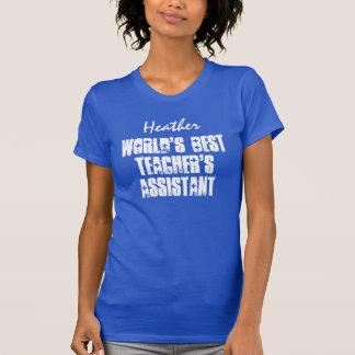 World's Best Teacher's Assistant Best Ever Custom T-Shirt