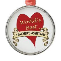 World's Best Teacher's Assistant Metal Ornament