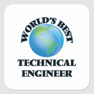World's Best Technical Engineer Square Stickers
