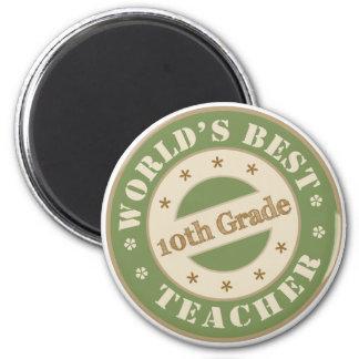 Worlds Best Tenth Grade Teacher 2 Inch Round Magnet