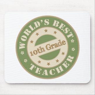 Worlds Best Tenth Grade Teacher Mouse Pad