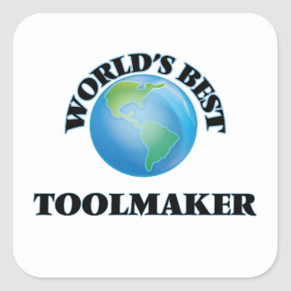 World's Best Toolmaker Square Sticker