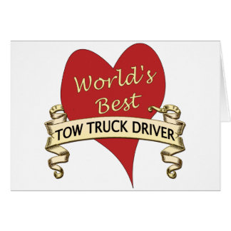 World's Best Tow Truck Driver Greeting Card