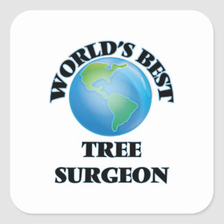 World's Best Tree Surgeon Square Stickers