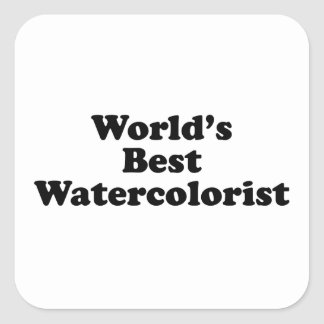 World's Best Watercolorist Square Sticker