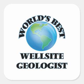 World's Best Wellsite Geologist Square Sticker