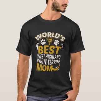 World's Best West Highland White Terrier Mom Graph T-Shirt