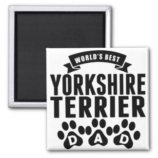 World's Best Yorkshire Terrier Dad 2 Inch Square Magnet