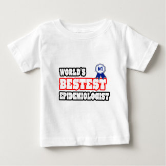 World's Bestest Epidemiologist Baby T-Shirt