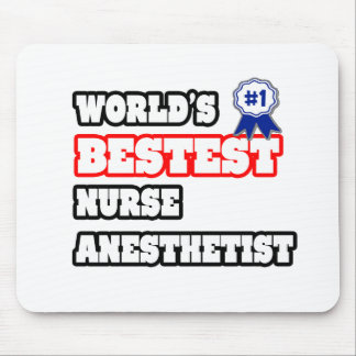 World's Bestest Nurse Anesthetist Mouse Pad