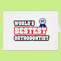 World's Bestest Orthodontist Card
