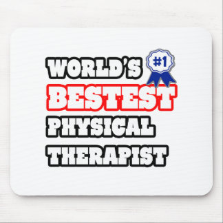World's Bestest Physical Therapist Mouse Pad