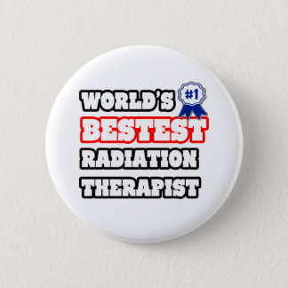 World's Bestest Radiation Therapist Pinback Button