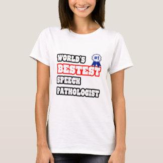 World's Bestest Speech Pathologist T-Shirt