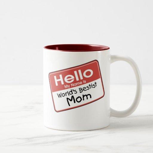 World's Bestist Mom tshirts and Gifts Mugs