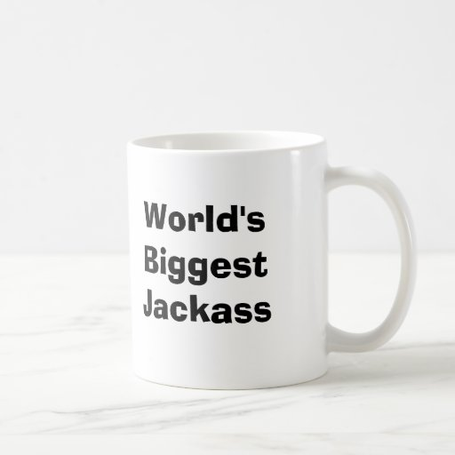 World's Biggest Jackass Coffee Mug
