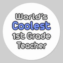 World's Coolest 1st Grade Teacher Round Stickers