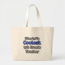 World's Coolest 1st Grade Teacher Tote Bags