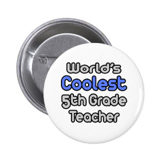 World's Coolest 5th Grade Teacher Buttons